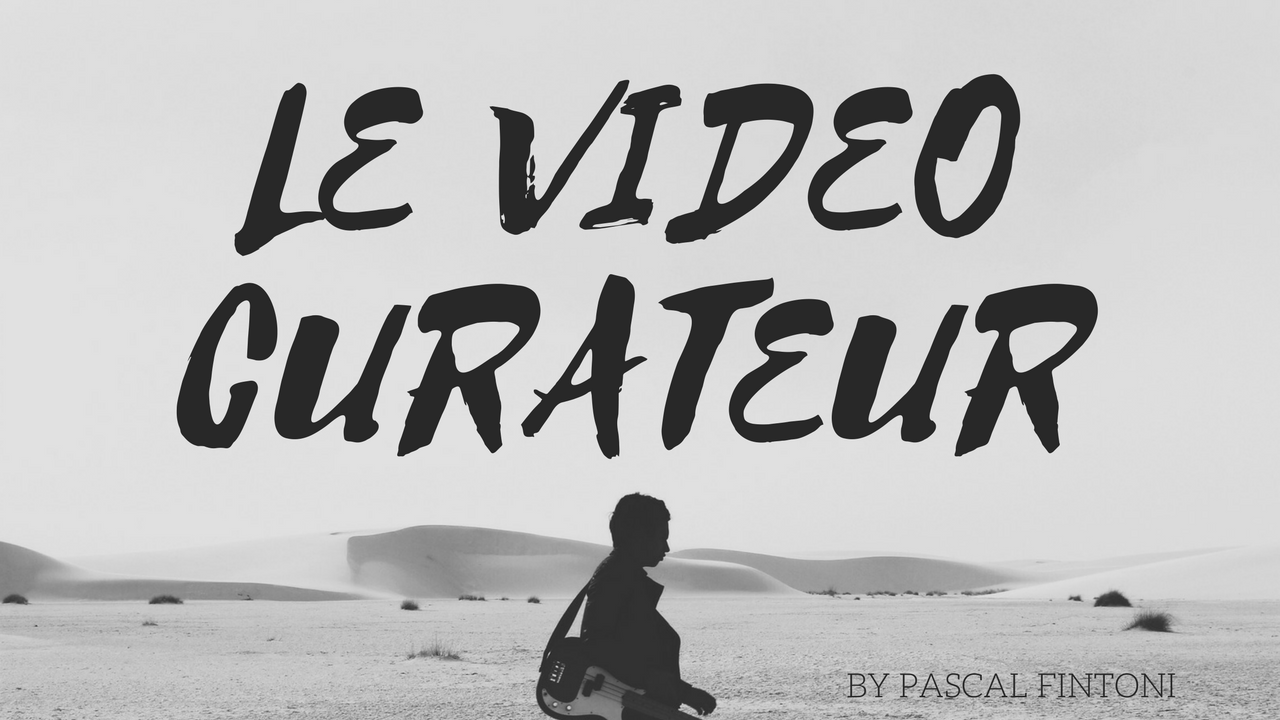 Le Video Curateur