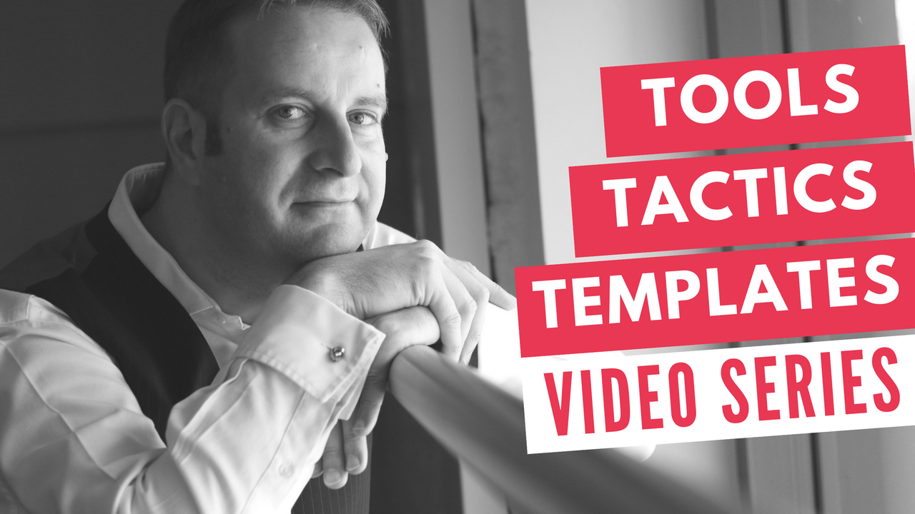 Tools Tactics Templates Video Series
