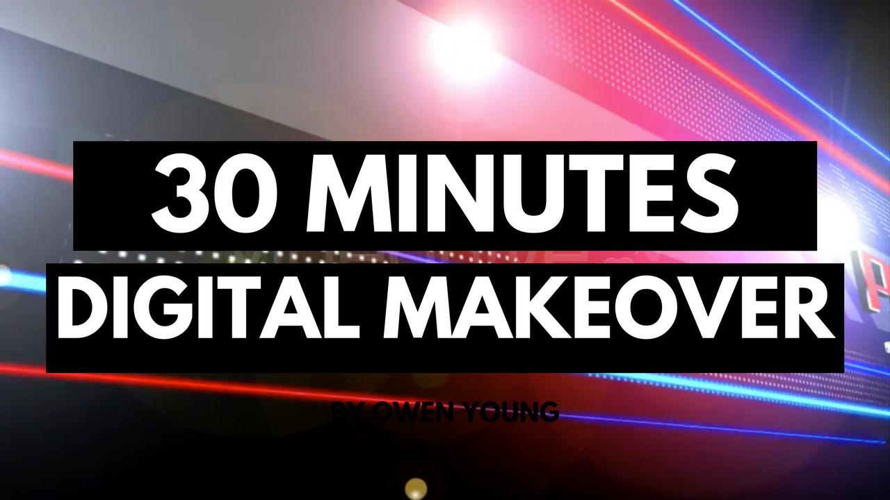 30 Minutes Digital Makeover