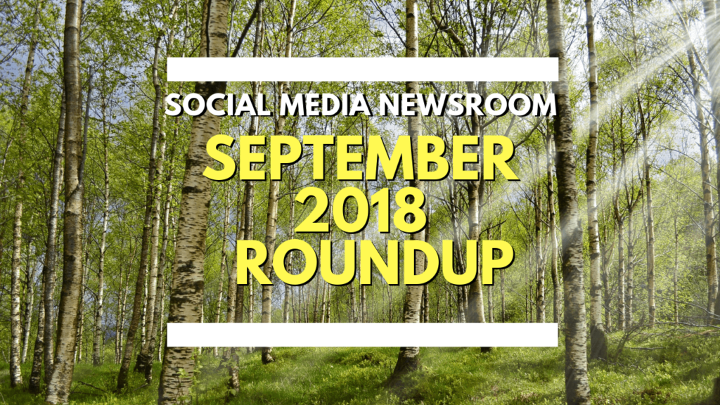 Social Media News Round Up – September 2018