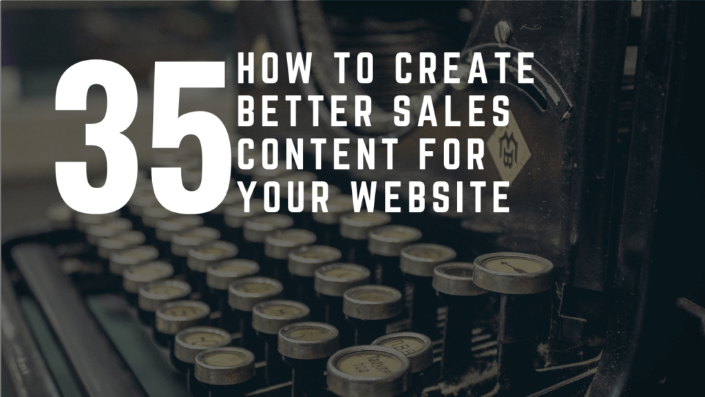 How To Create Better Sales Content For Your Website