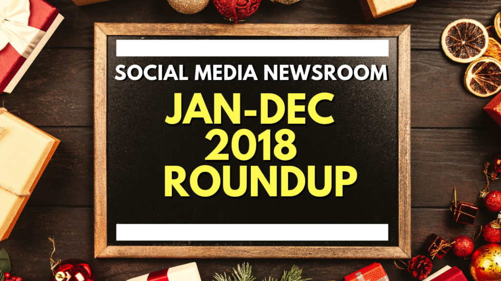 Social Media News Round Up – 2018 Recap