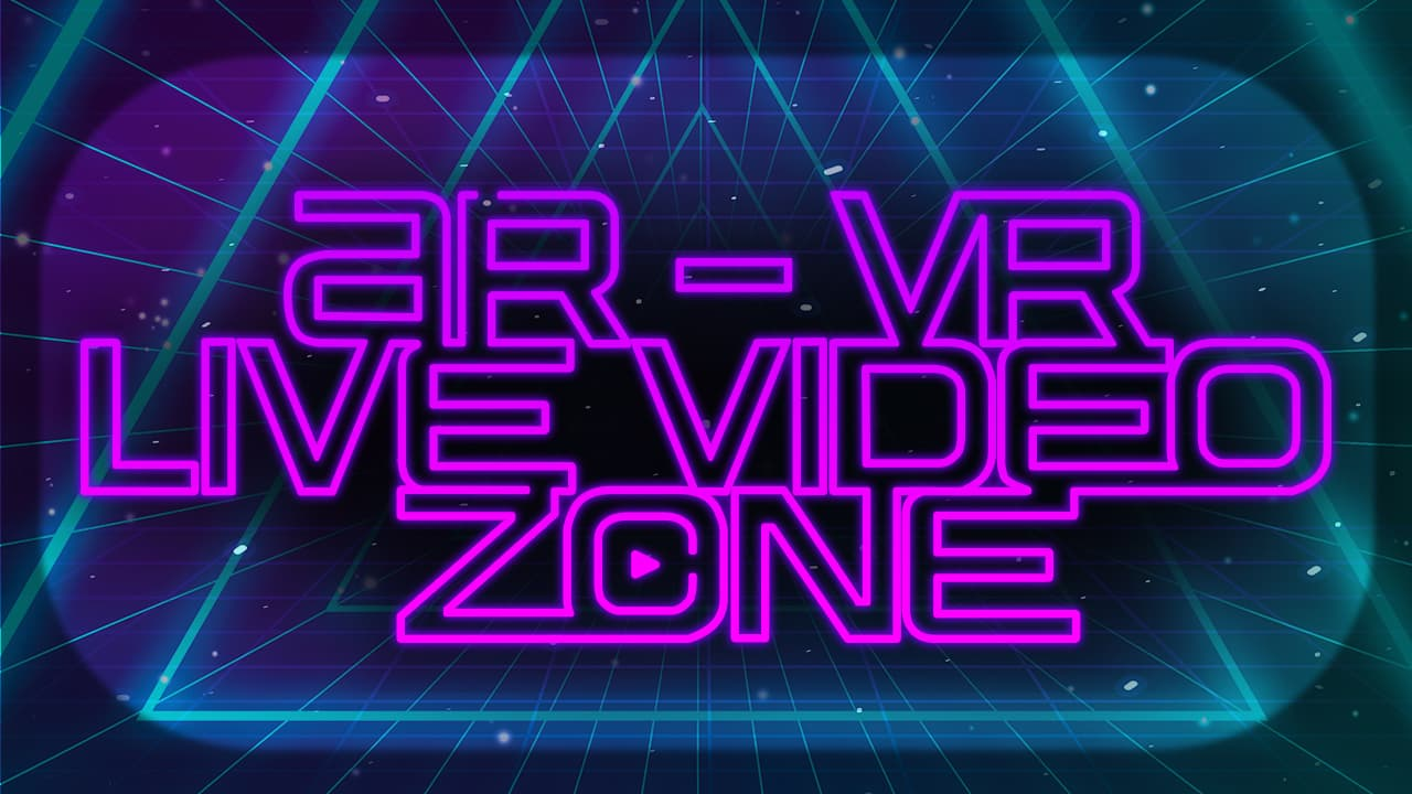 AR VR Live Video Zone