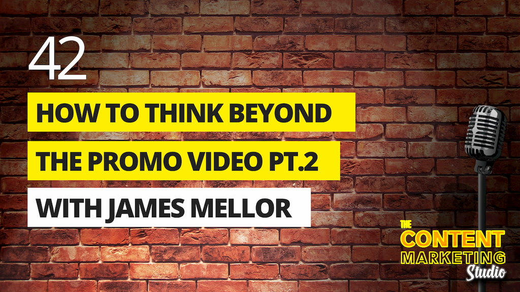 How To Think Beyond The Promotional Video (Part 2)