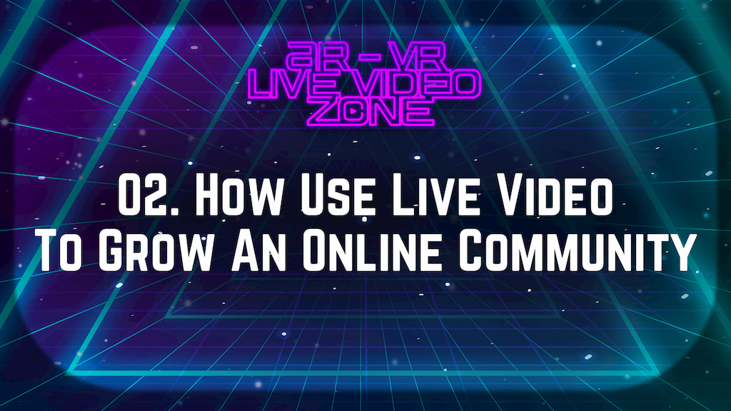 How To Use Live Video To Grow Your Online Community