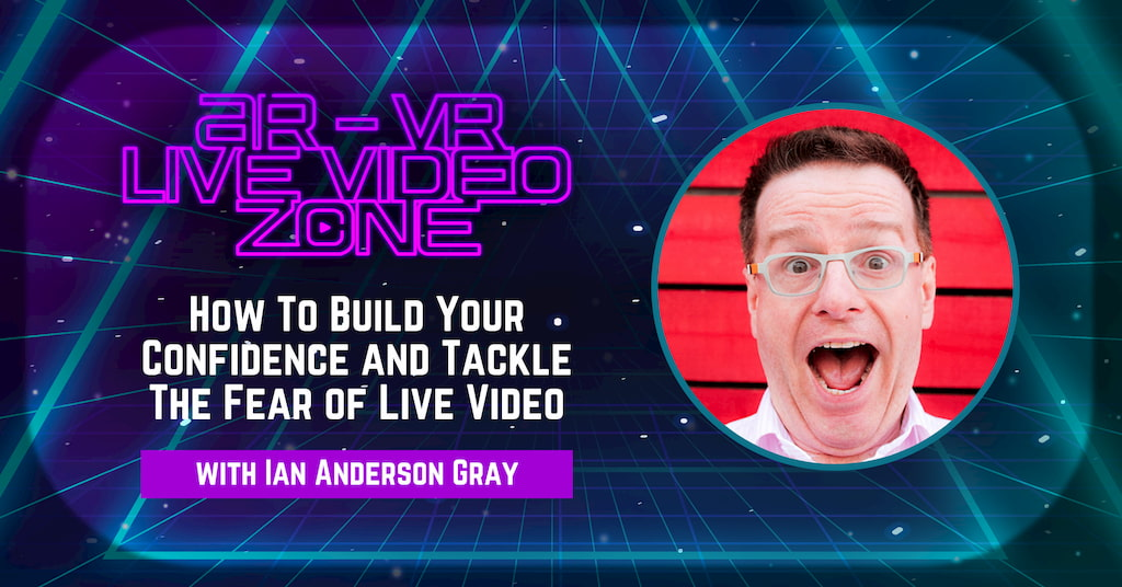 Ian Anderson Gray on the AR-VR Live Video Zone with Pascal Fintoni