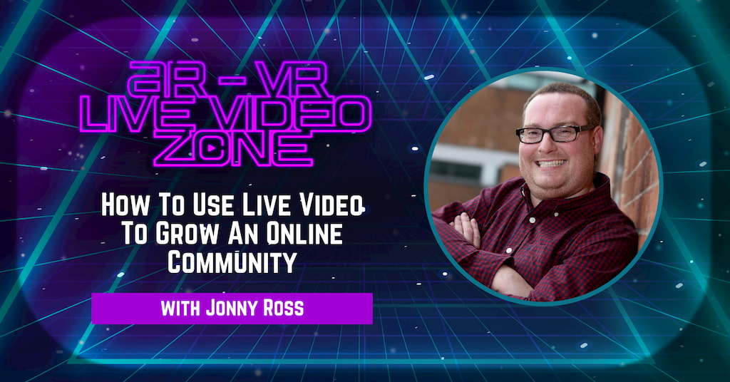 Jonny Ross from Fleek Marketing and Yorkshire Business Club Facebook on AR-VR Live Video Zone with Pascal Fintoni
