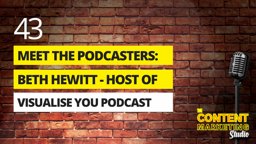 Meet The Podcasters: Beth Hewitt Host of the Visualise You Podcast
