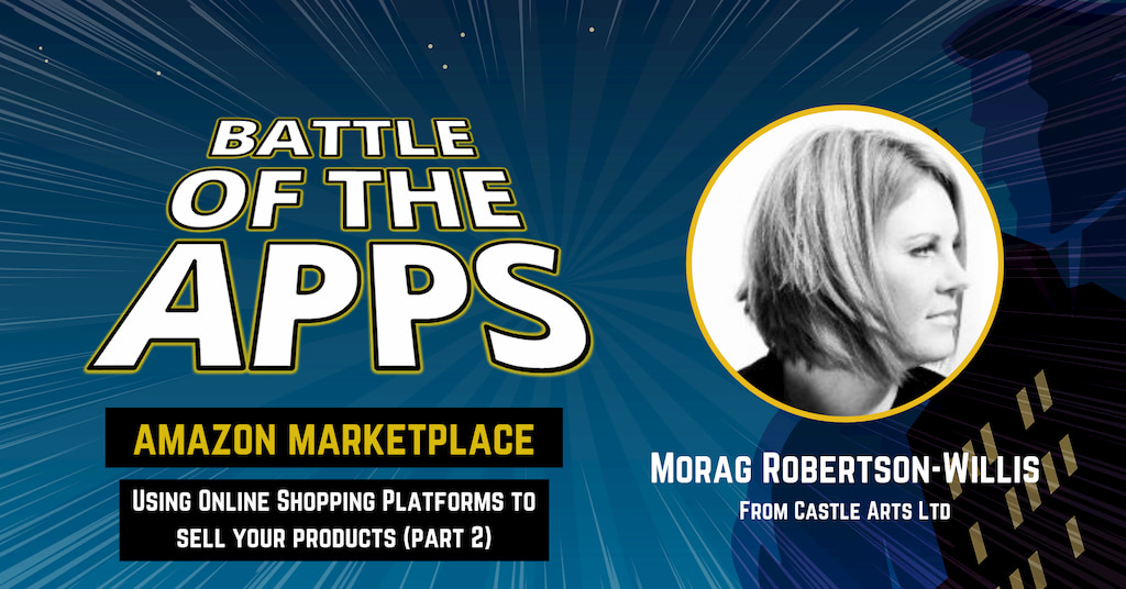 Morag Robertson-Willis from Castle Arts Ltd on Battle of the Apps with Pascal Fintoni