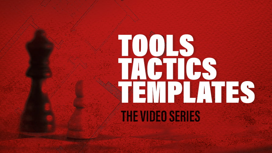 Tools Tactics Templates Series