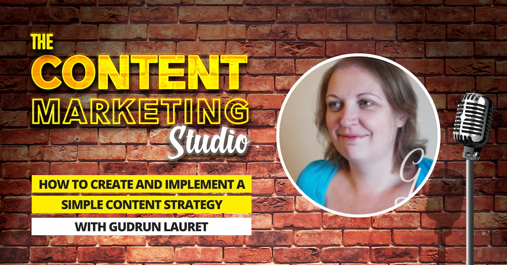 Gudrun Lauret Content Strategist and Content Producer on The Content Marketing Studio with Pascal Fintoni
