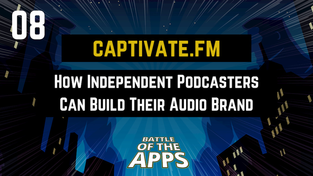 CAPTIVATE.FM – How Independent Podcasters Can Build Their Own Audio Brand