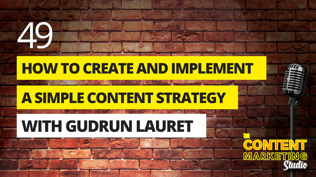 How To Create And Implement A Simple Content Strategy