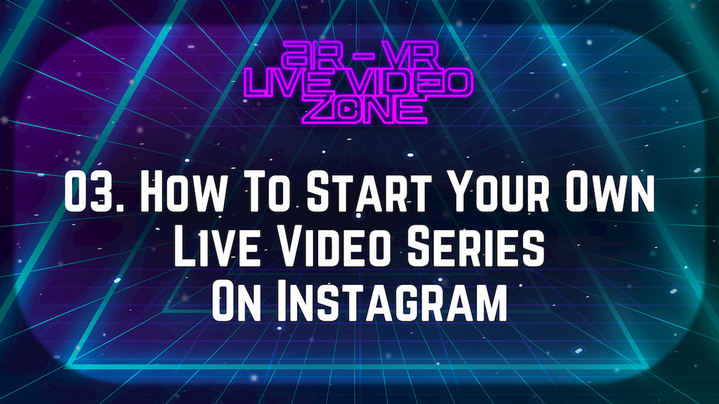 How To Start Your Own Live Video Series On Instagram
