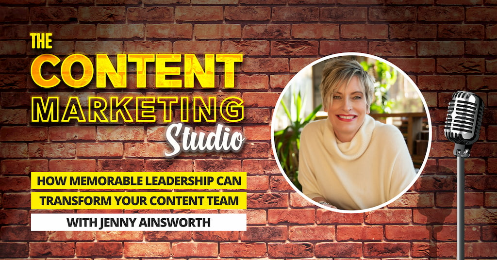 Jenny Ainsworth Memorable Leadership and Talent Development expert on The Content Marketing Studio