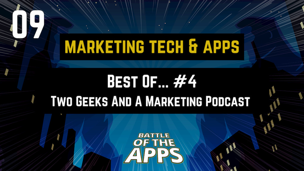 MARKETING TECH & APPS - The Best Of Two Geeks And Marketing Podcast #4