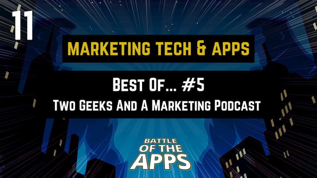 MARKETING TECH & APPS – The Best Of Two Geeks And Marketing Podcast #5
