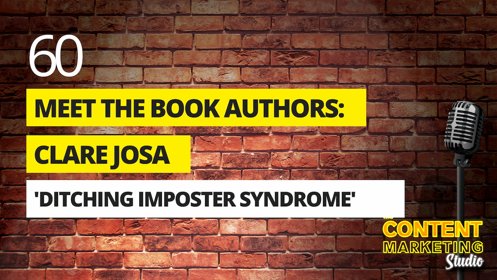 Meet The Book Authors: Clare Josa - 'Ditching Imposter Syndrome'.