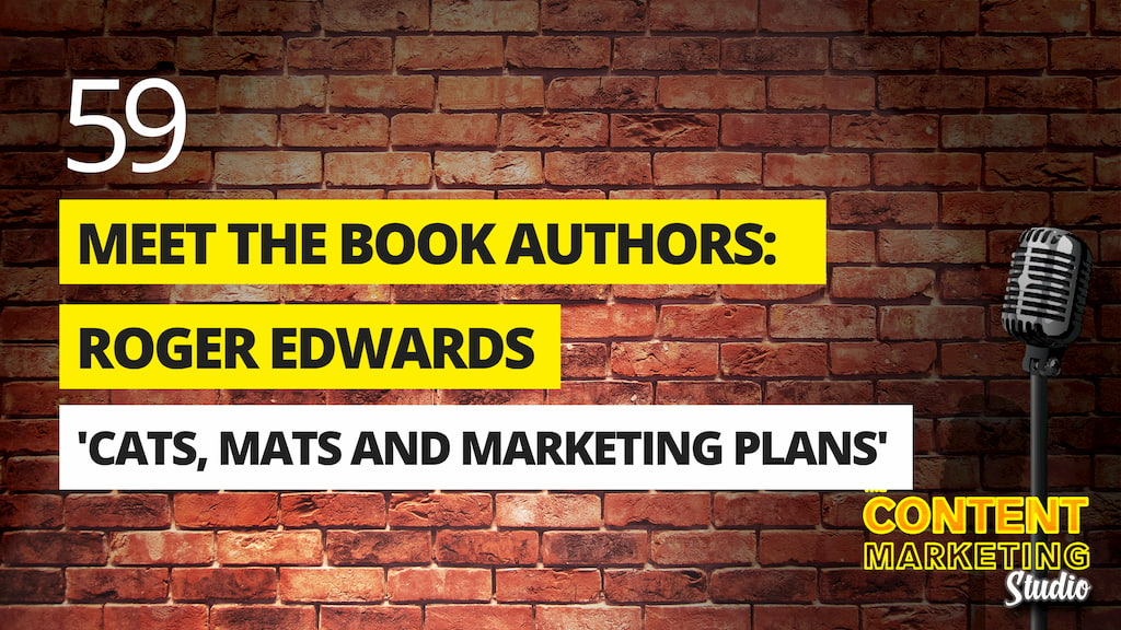 Meet The Book Authors: Roger Edwards - 'Cats, Mats and Marketing Plans'