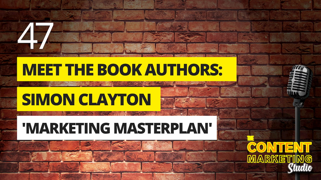 Meet The Book Authors: Simon Clayton - 'Marketing Masterplan'