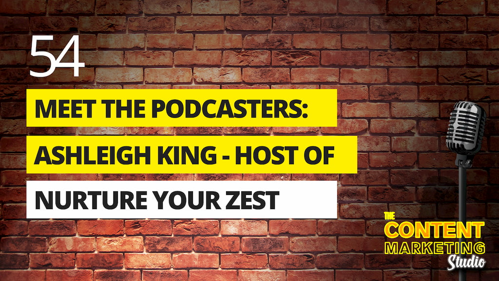 Meet The Podcasters: Ashleigh King Host of Nurture Your Zest