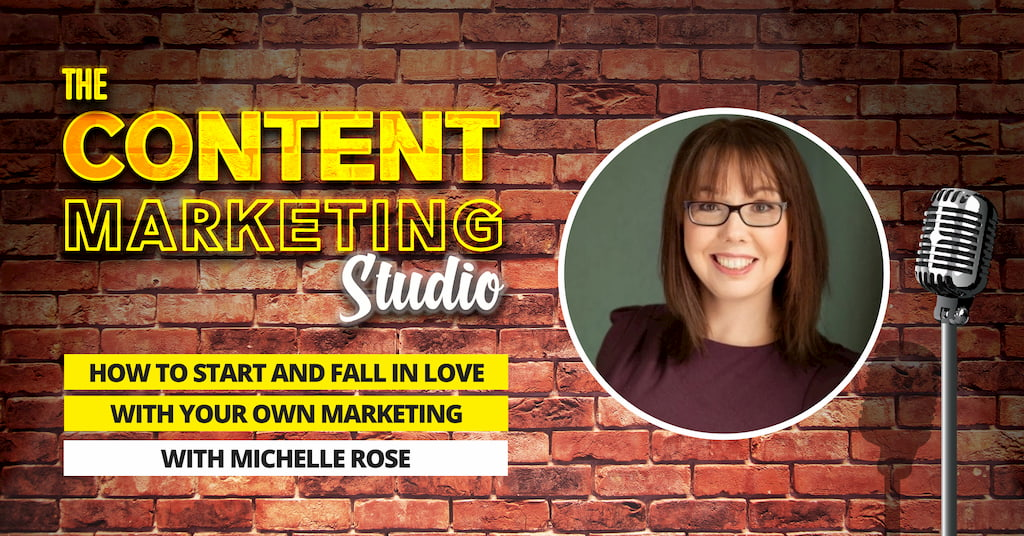 Michelle Rose from Michelle Rose Marketing on The Content Marketing Studio with Pascal Fintoni