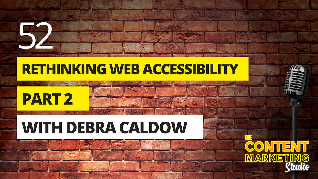 Rethinking Web Accessibility: Part 2 with Debra Caldow from Journey Skills