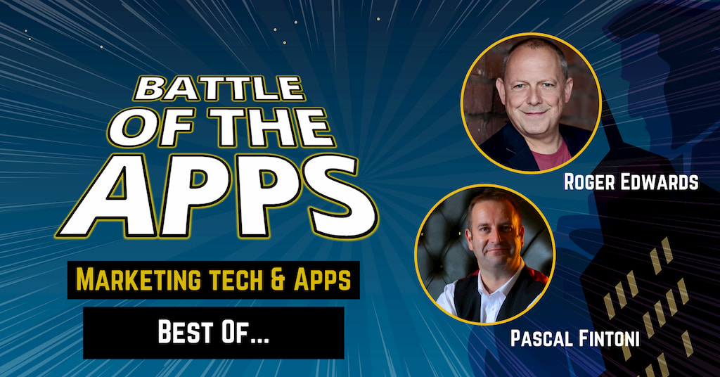 Rogers Edwards and Pascal Fintoni from Two Geeks And A Marketing Podcast on Battle of the Apps - Best Of