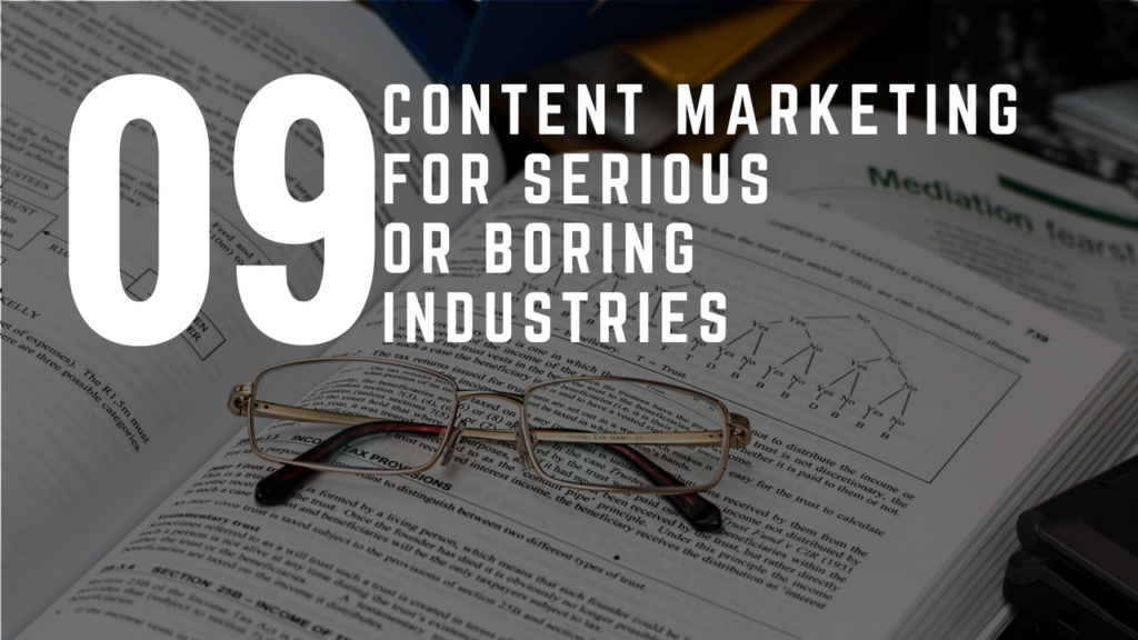How To Create Content For Serious Or Boring Industries