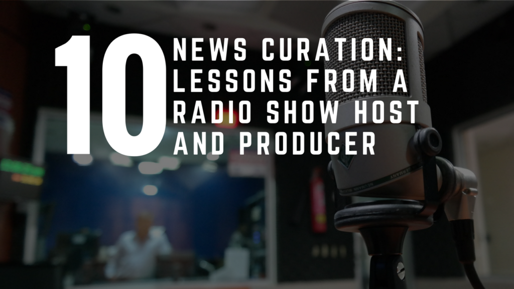 How To Be A Better News Curator and Interviewer