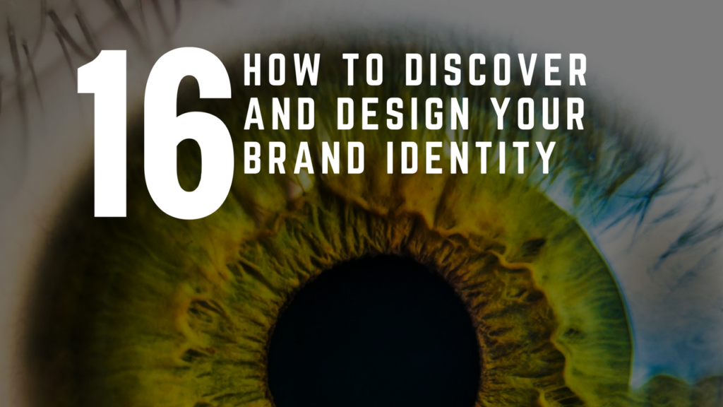 How To Discover And Design Your Brand Identity