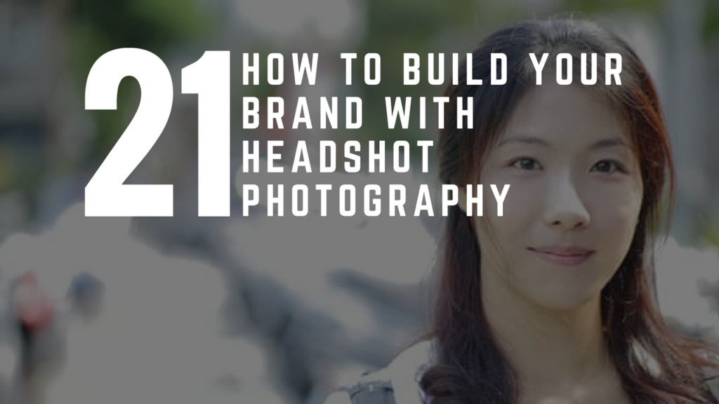 How To Build Your Brand With Headshot Photography