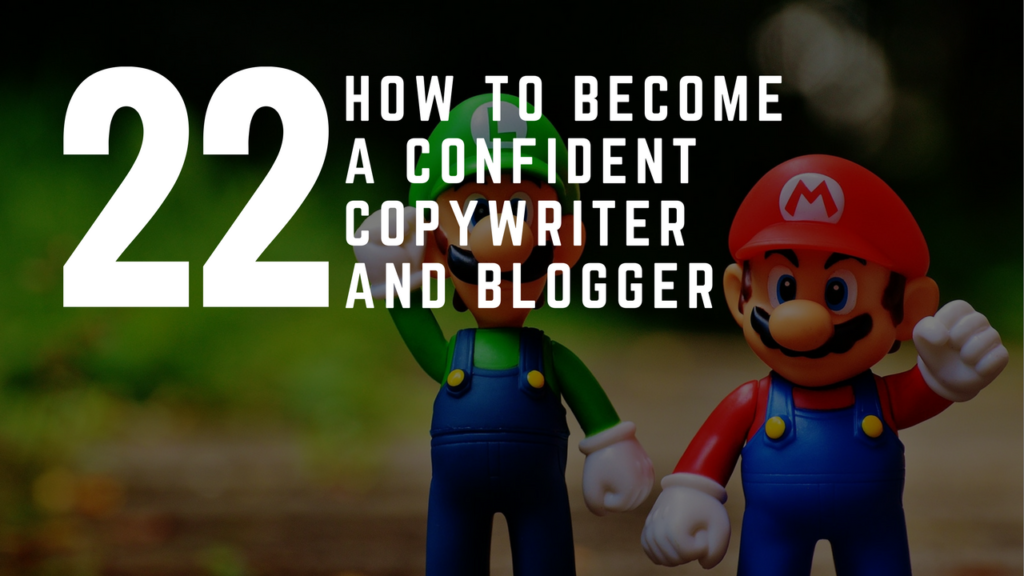 How To Become A More Confident Copywriter And Blogger