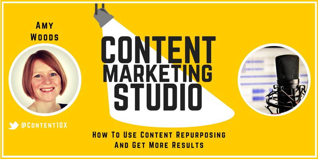 Episode 32 - Amy Woods from Content 10x on the Content Marketing Studio Show