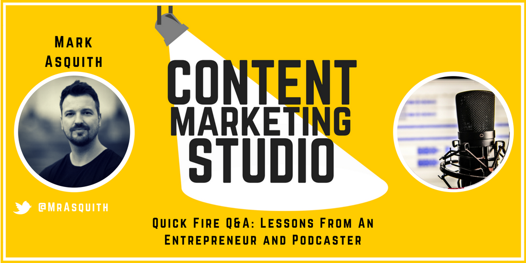 Episode 33 - Mark Asquith from Excellence Expected on the Content Marketing Studio Show