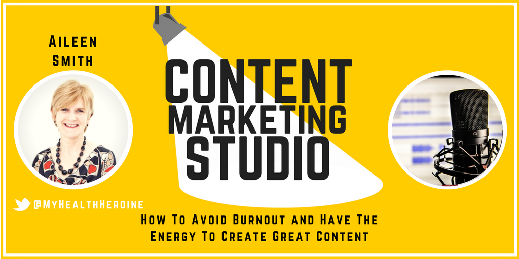 Episode 34 - Aileen Smith from The Health Heroine on the Content Marketing Studio Show