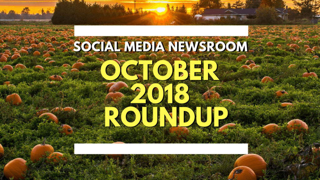 Social Media News Round Up – October 2018