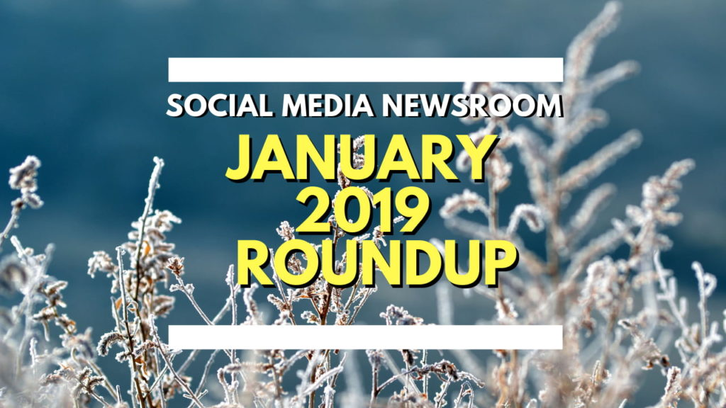 Social Media News Round Up – 2019 Strategies Special